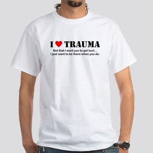 I [heart] Trauma White T-Shirt